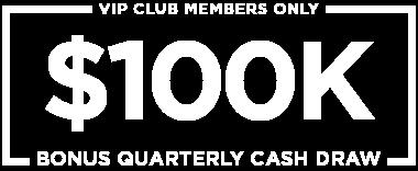 $100k VIP Quarterly Cash Draw