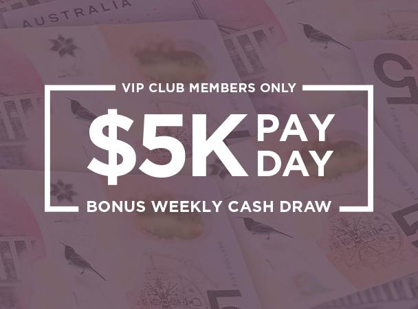 VIP Weekly $5k